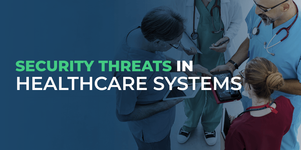 Security Threats In Healthcare Systems Consolidated Technologies
