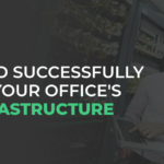 How to Successfully Move Your Office's IT Infrastructure