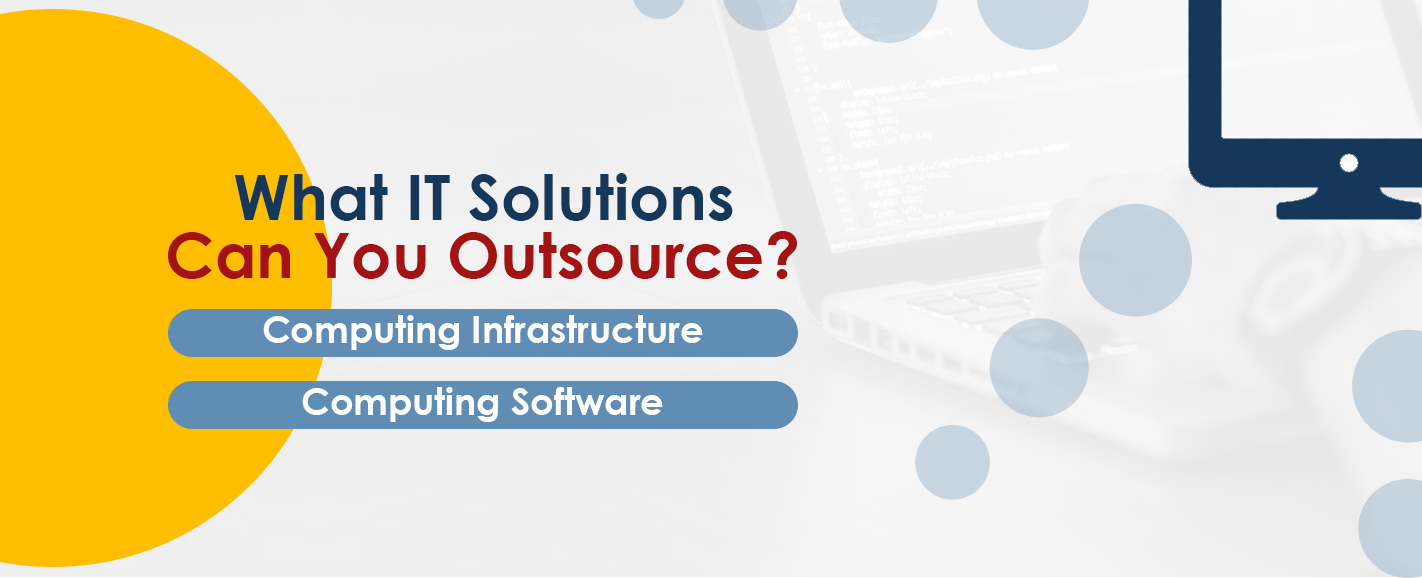what IT solutions can you outsource