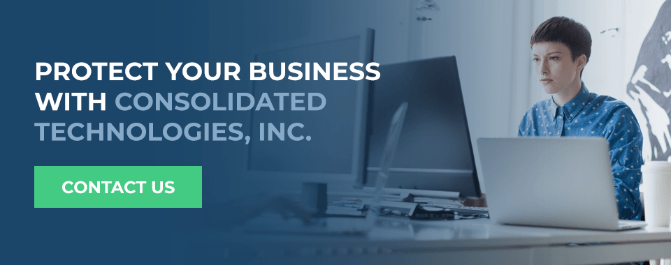 Protect Your Business With Consolidated Technologies