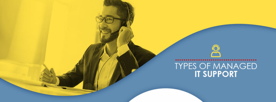 types of managed IT support