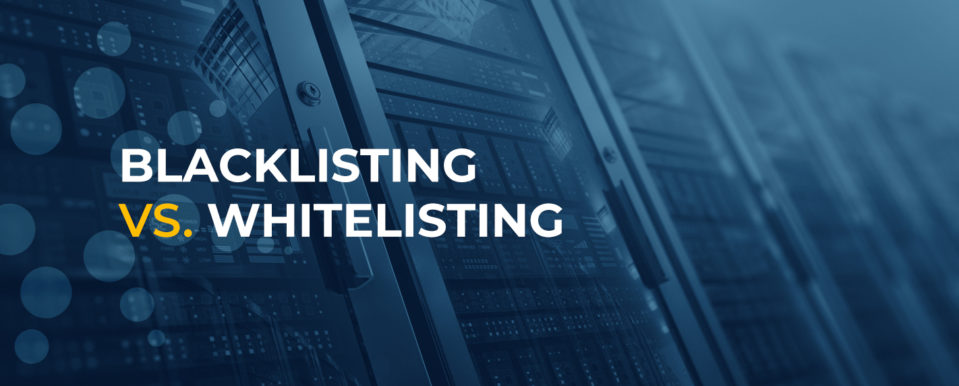 blacklisting vs whitelisting