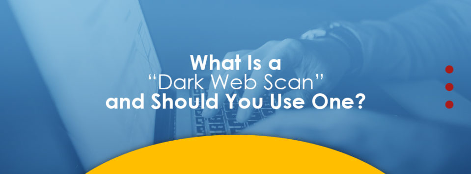 what is a dark web scan