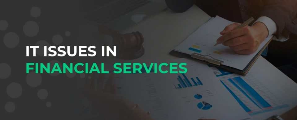 IT Issues in financial services